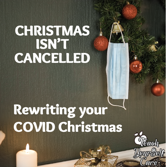 Christmas isn't cancelled: rewrite your COVID Christmas