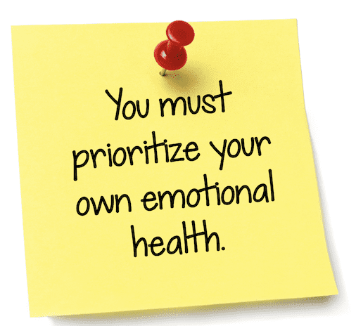 You must prioritize your emotional health