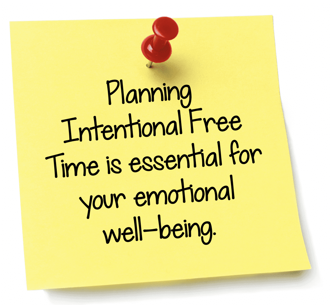 Planning intentional free tie is essential for your emotional well-being
