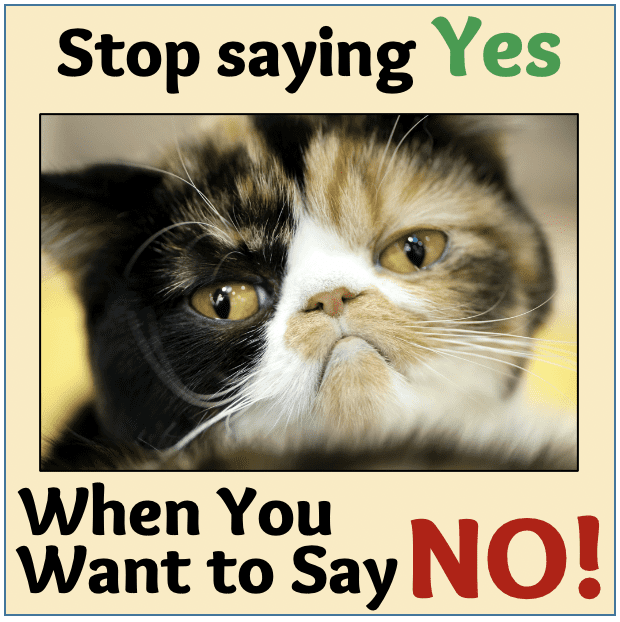 Stop saying yes when you want to say no