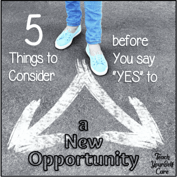 5 things to consider before you say yes to a new opportunity