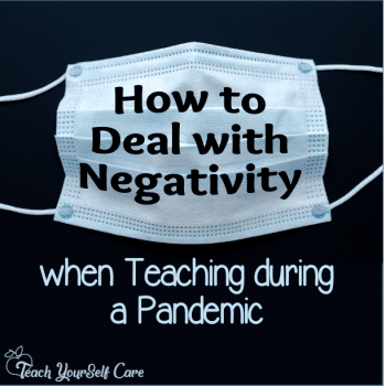 How to deal with negativity when teaching during a pandemic