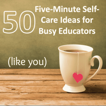 50 Self-Care Ideas for Busy Educators