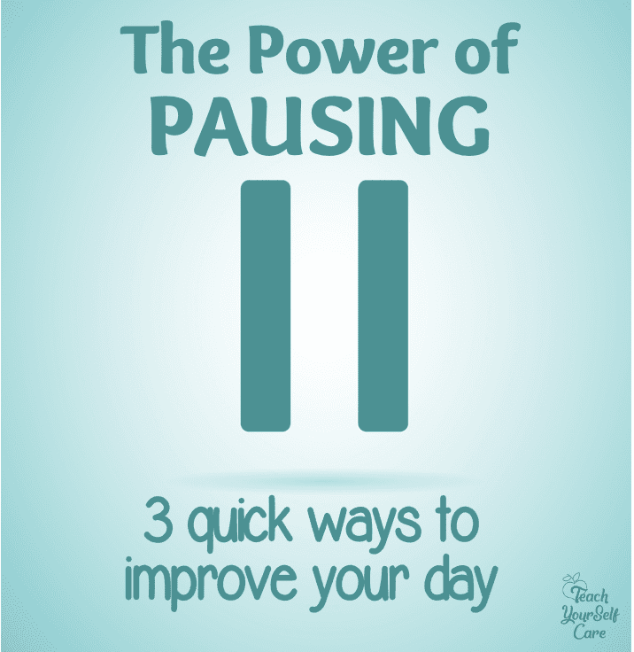 The Power of Pausing 3 quick ways to improve your day